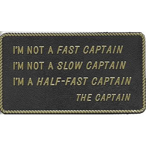 "PLAQUE ""I'M NOT A FAST CAPTAIN"""
